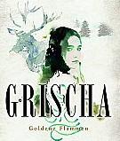 Grischa – Goldene Flammen von Leigh Bardugo