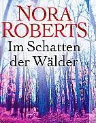 Im Schatten der Wälder von Nora Roberts