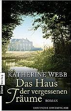 Das Haus der vergessenen Träume  von Katherine Webb