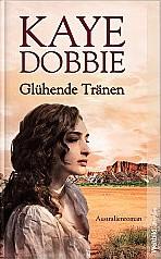 Glühende Tränen von Kaye Dobbie