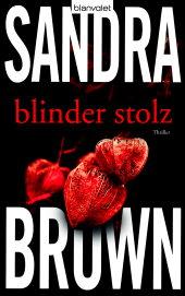 Blinder Stolz von Sandra Brown