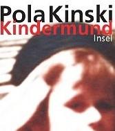 Kindermund – Die erschütternde Biographie von Pola Kinski