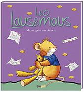 Leo Lausemaus Mama geht zur Arbeit