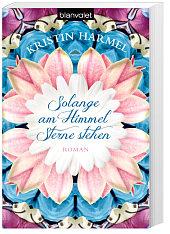 Solange am Himmel Sterne stehen von Kristin Harmel