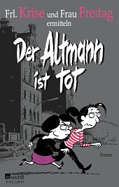 Der Altmann ist tot von Frl. Krise und Frau Freitag