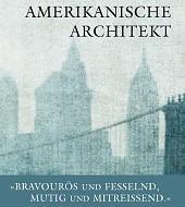 Der amerikanische Architekt von Amy Waldman