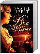 Blut und Silber von Sabine Ebert