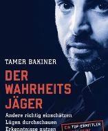"""Wahrheitsjäger"" Tamer Bakiner warnt vor Fallstricken des Alltags"