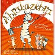 Abrakazebra – Jeder braucht ein bisschen Zauberei