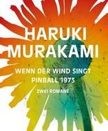 Haruki Murakami – Wenn der Wind singt / Pinball 1973