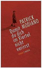 Patrick Modiano - Damit du dich im Viertel nicht verirrst