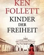 Kinder der Freiheit von Ken Follett als günstige Weltbild-Ausgabe!