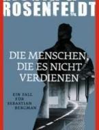Die Menschen, die es nicht verdienen von Michael Hjorth und Hans Rosenfeldt
