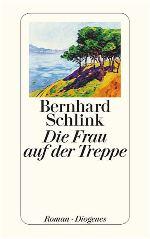 Bernhard Schlink - Die Frau auf der Treppe (Taschenbuch)