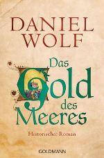 Das Gold des Meeres von Daniel Wolf