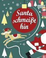 Santa schmeißt hin von Jana Voosen