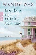 Wendy Wax - Ein Haus für einen Sommer