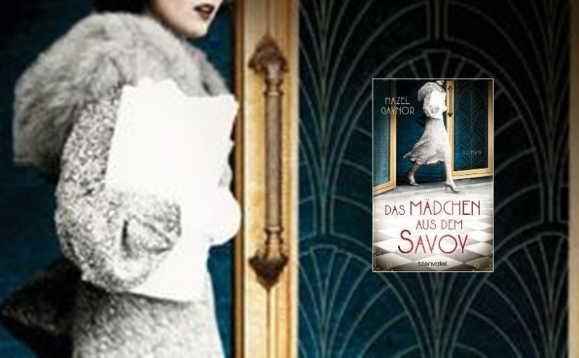 Das Mädchen aus dem Savoy von Hazel Gaynor