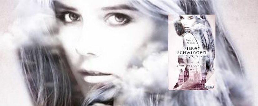 Silberschwingen, Erbin des Lichts von Emily Bold
