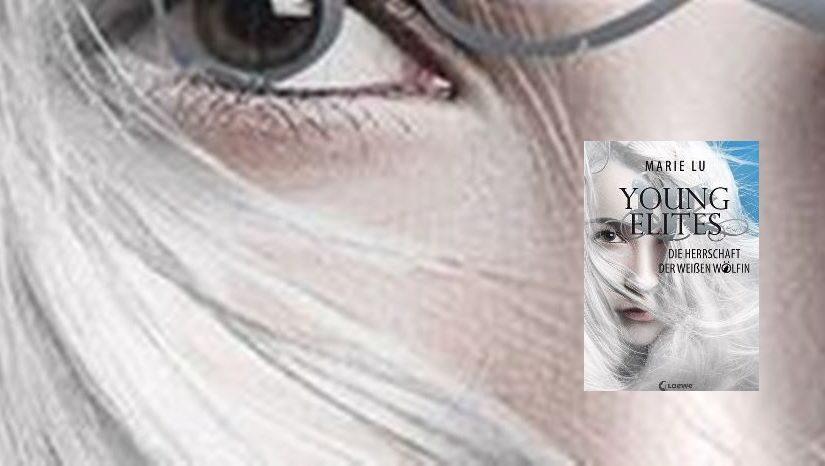 Young Elites, Die Herrschaft der Weißen Wölfin von Marie Lu