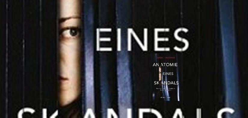 Anatomie eines Skandals von Sarah Vaughan