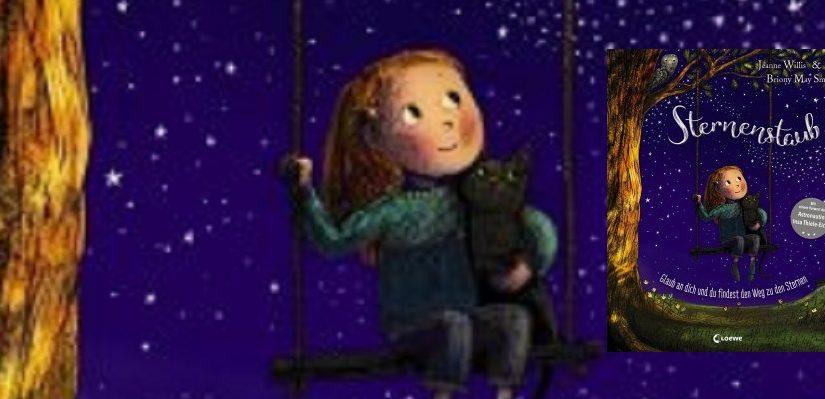 Sternenstaub – Glaub an dich und du findest den Weg zu den Sternen von Jeanne Willis & Briony May Smith