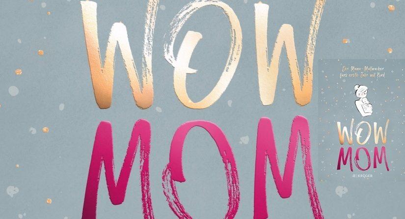 WOW MOM von Lisa Harmann und Katharina Nachtsheim