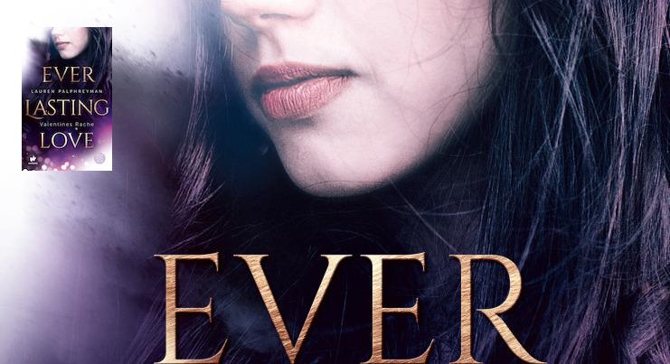 Everlasting Love – Valentines Rache von Lauren Palphreyman