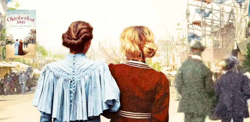 Oktoberfest 1900 – Träume und Wagnis von Petra Grill